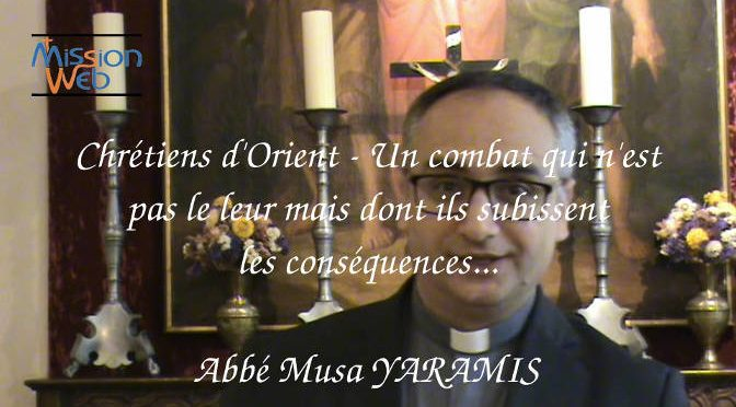 Chretiens d'Orient - Abbé Musa Yaramis