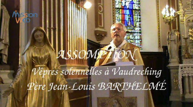Assomption TSV Marie – Père BARTHELMÉ (vidéo)