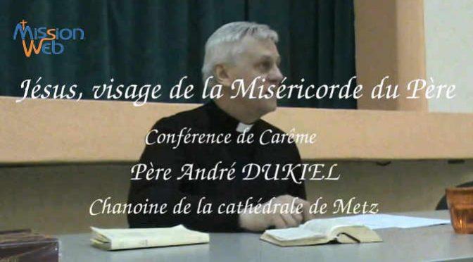 Jésus, visage de la Miséricorde du Père – P. A. DUKIEL