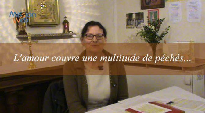 L'amour couvre une multitude de péchés – Conf. Mme HARTER Marie-Marguerite